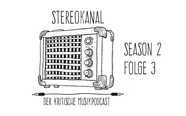 Stereokanal Podcast Season 2, Folge 3: A Solid Wall Of Trübsal
